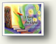 """I Turn To The Light,"" a book of healing affirmations for adults and older children by Connie Bowen published by Unity Books"