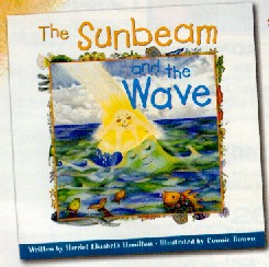 """The Sunbeam and the Wave"" by Harriet Elizabeth Hamilton, illustrated by Connie Bowen, based on ""A Course In Miracles"" published by Unity Books for children aged 4-8 years old"